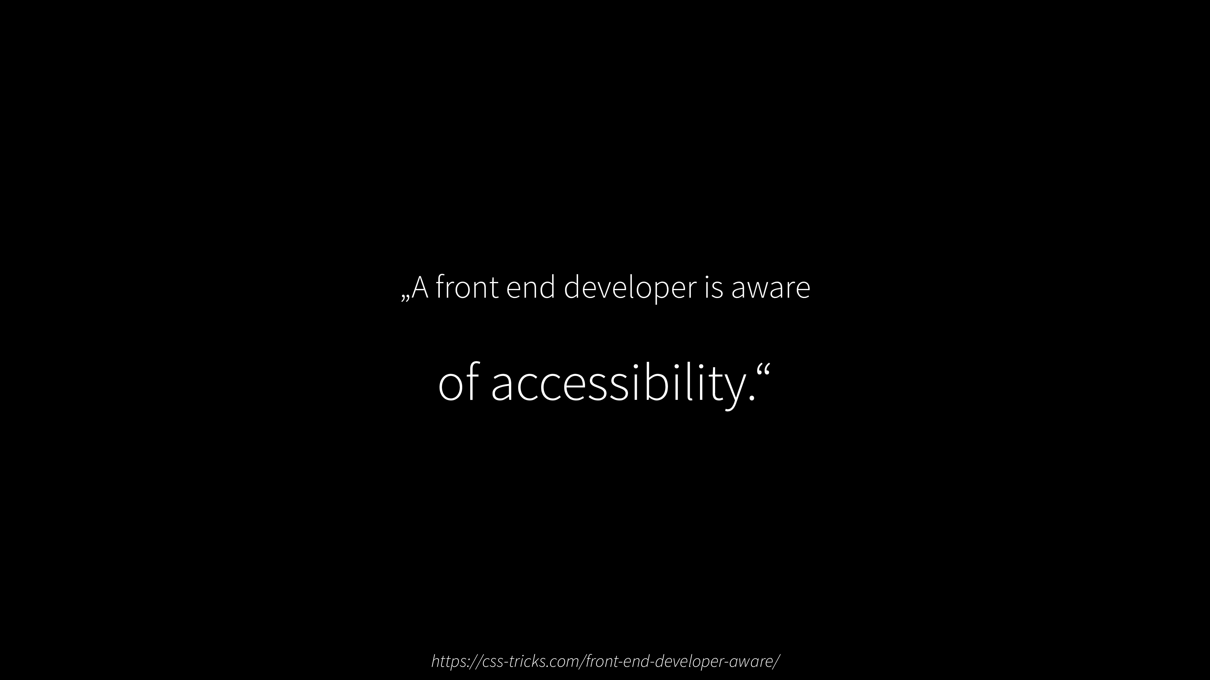 """A front end developer is aware of accessibilit..."