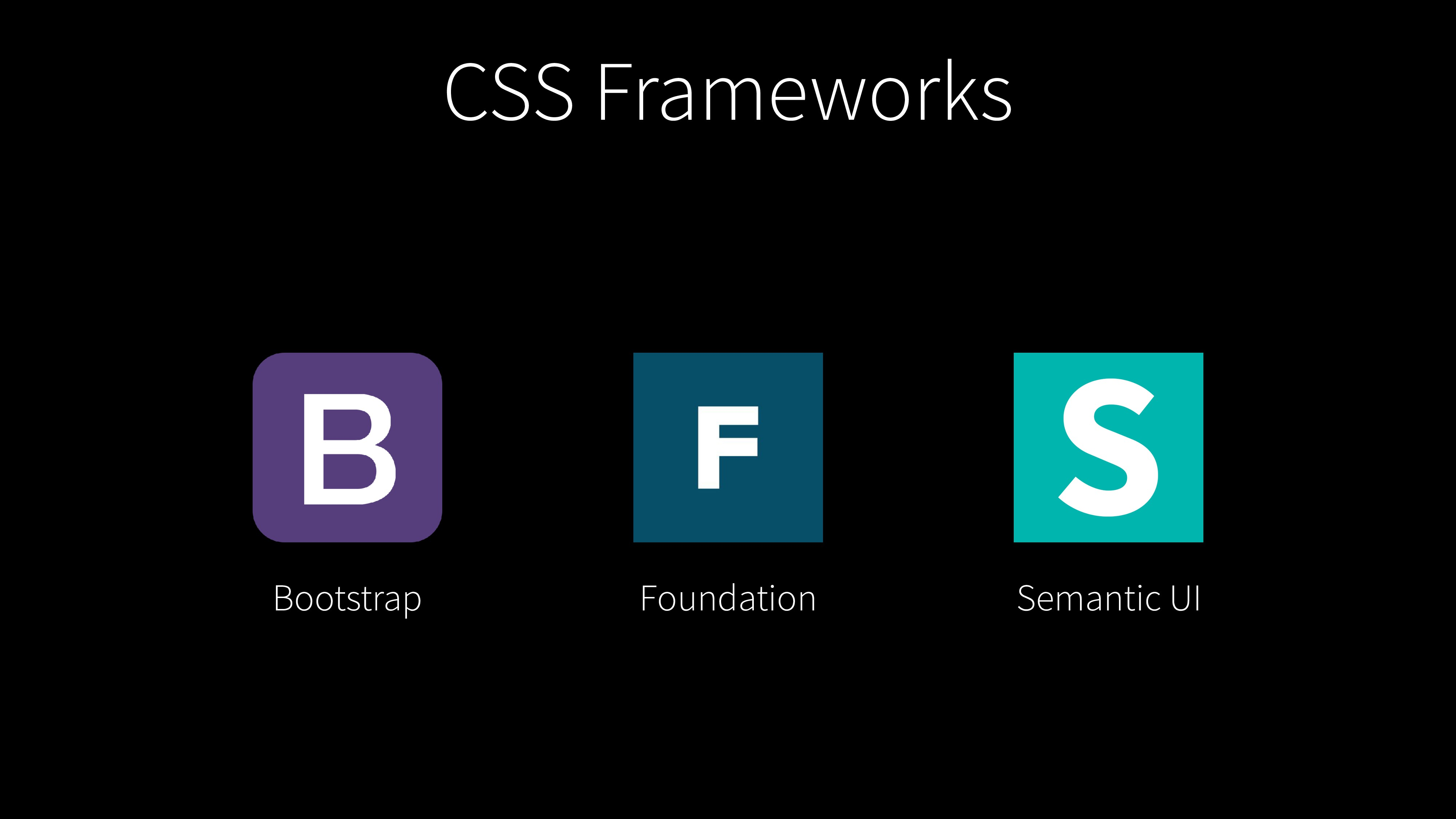 Bootstrap Foundation Semantic UI CSS Frameworks