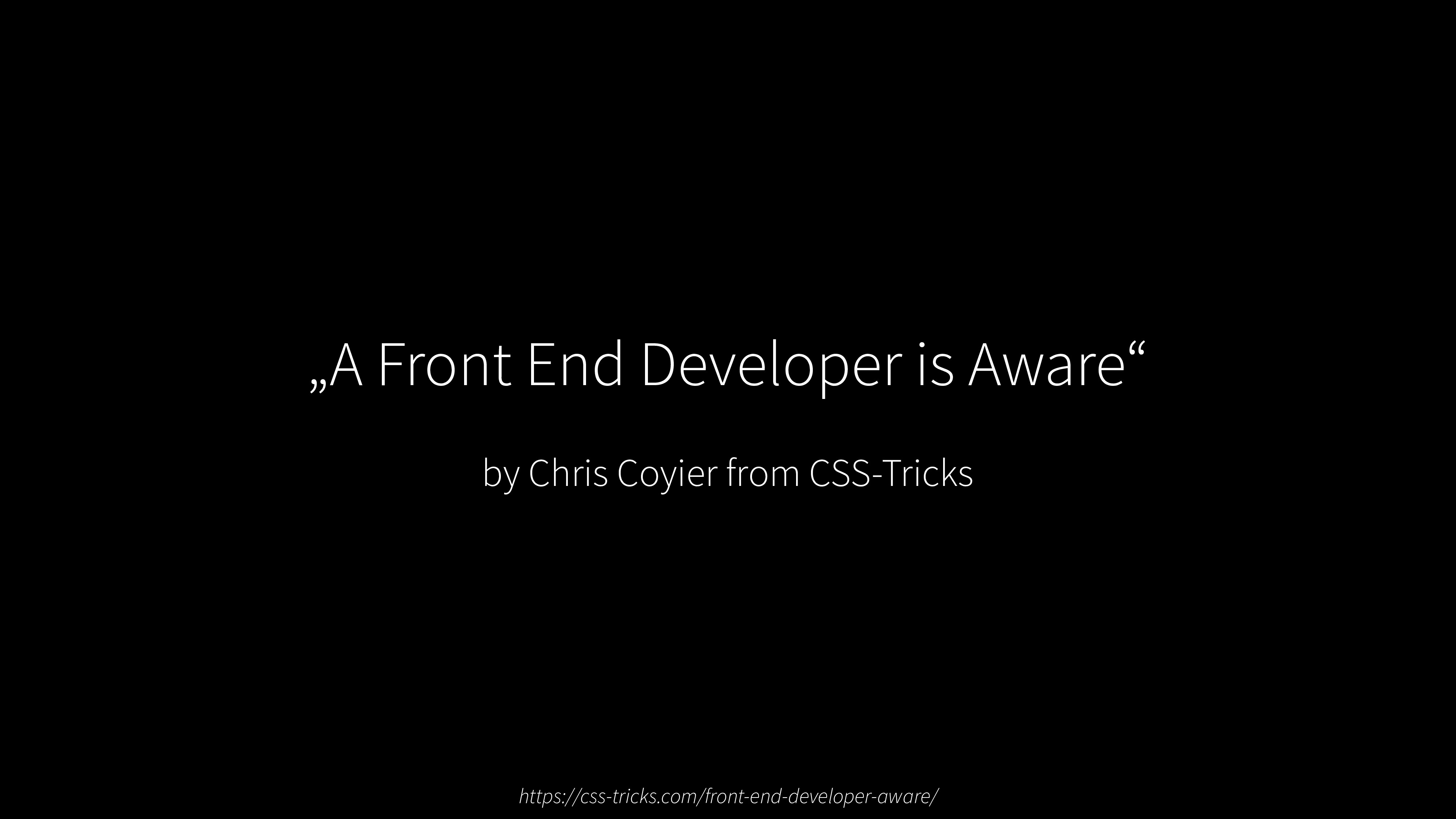 """A Front End Developer is Aware"" by Chris Coyie..."