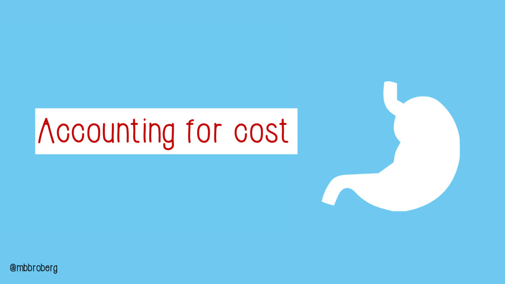 Accounting for cost @mbbroberg