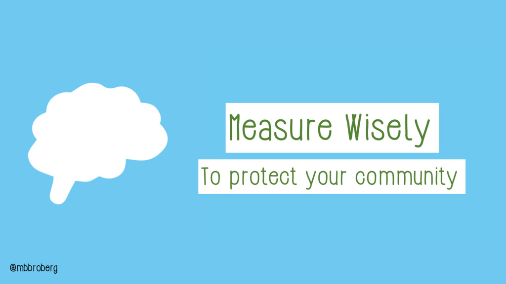 Measure Wisely To protect your community @mbbro...
