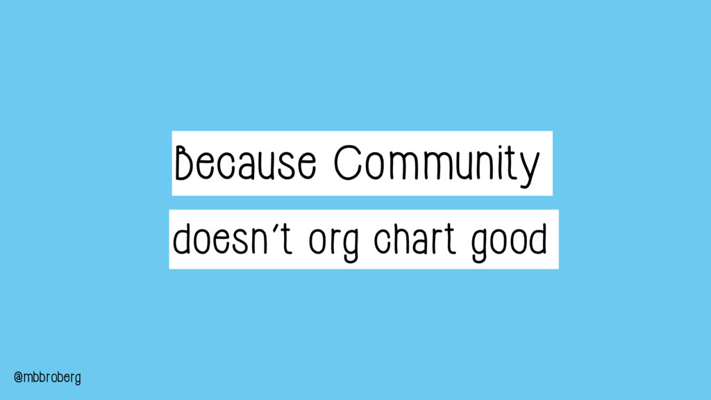 Because Community doesn't org chart good @mbbro...