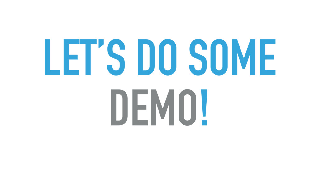 LET'S DO SOME
