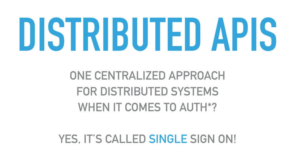 DISTRIBUTED APIS ONE CENTRALIZED APPROACH FOR D...