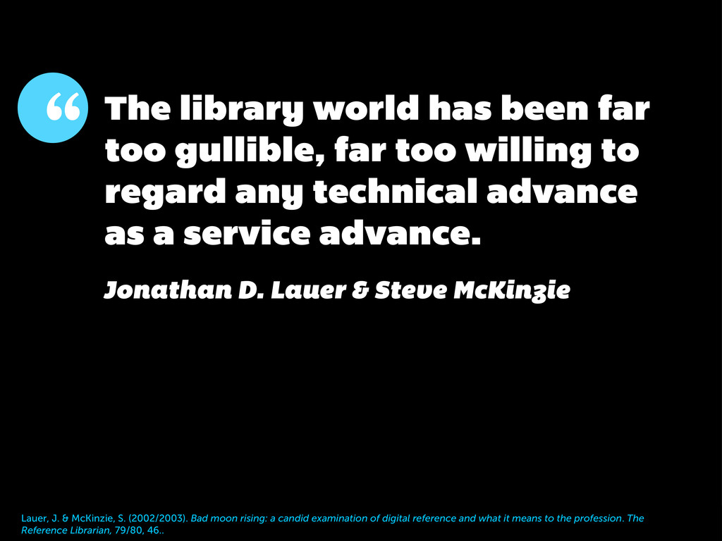 """"""" The library world has been far too gullible, ..."""