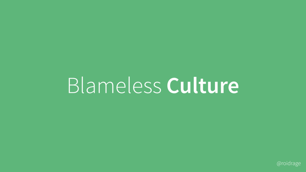 @roidrage Blameless Culture