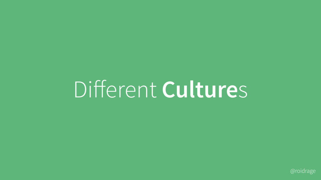 @roidrage Different Cultures