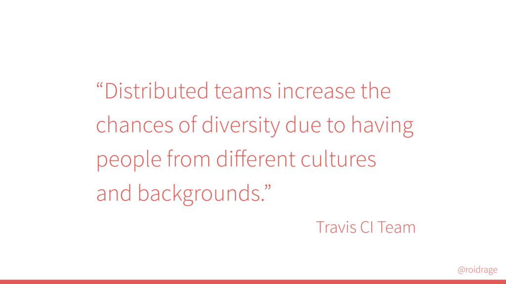 "@roidrage ""Distributed teams increase the chanc..."