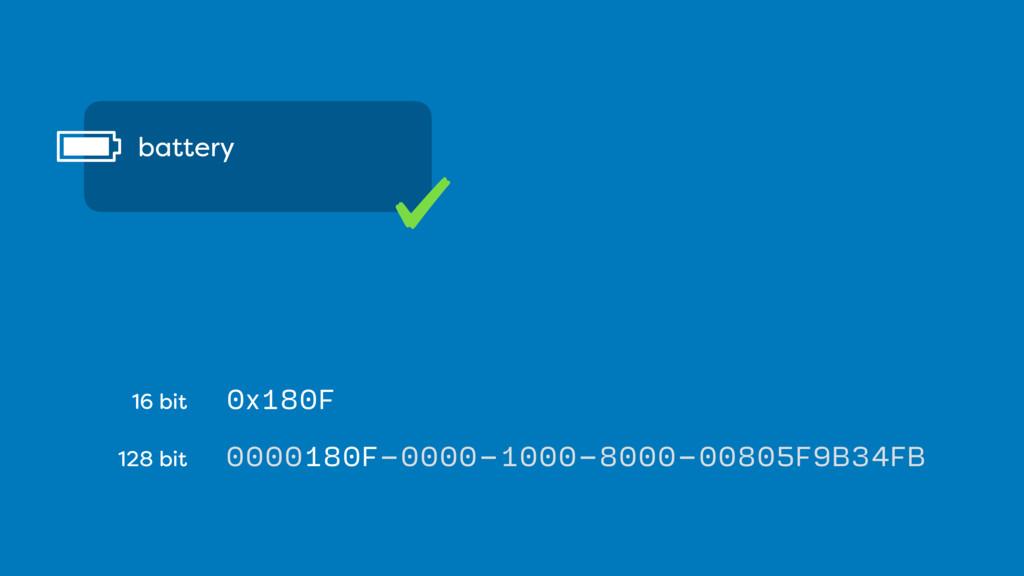 0x180F 0000180F-0000-1000-8000-00805F9B34FB 16 ...