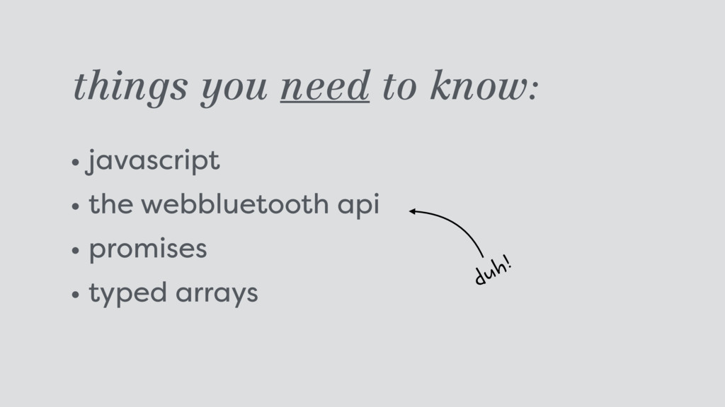 things you need to know: • javascript