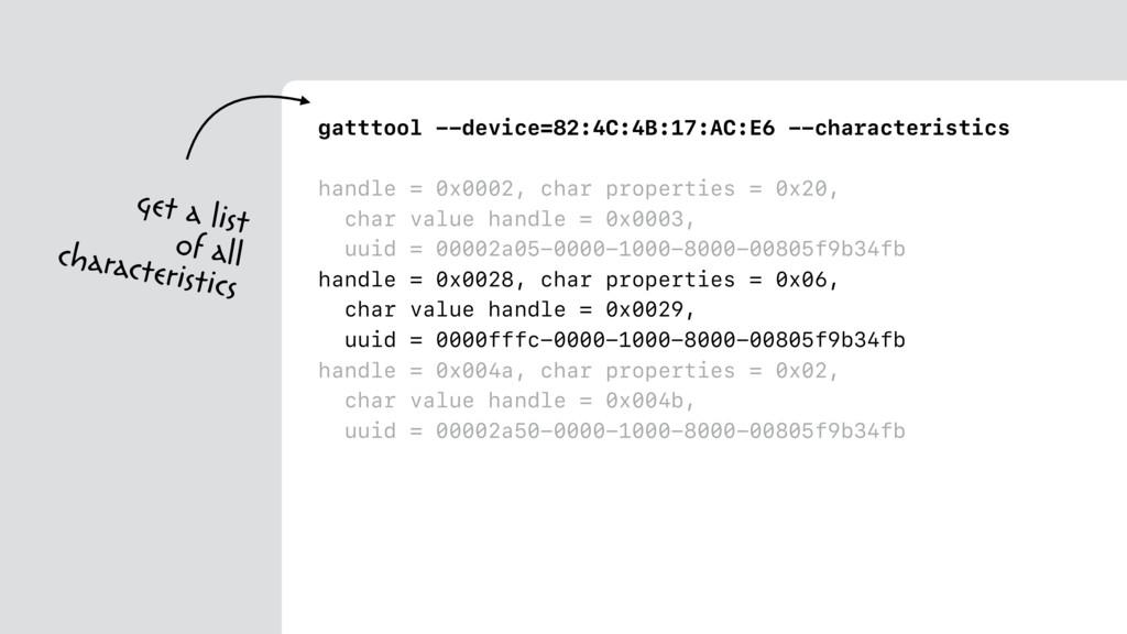 gatttool --device=82:4C:4B:17:AC:E6 --character...