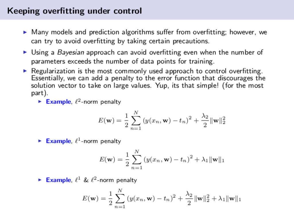 Keeping overfitting under control Many models an...