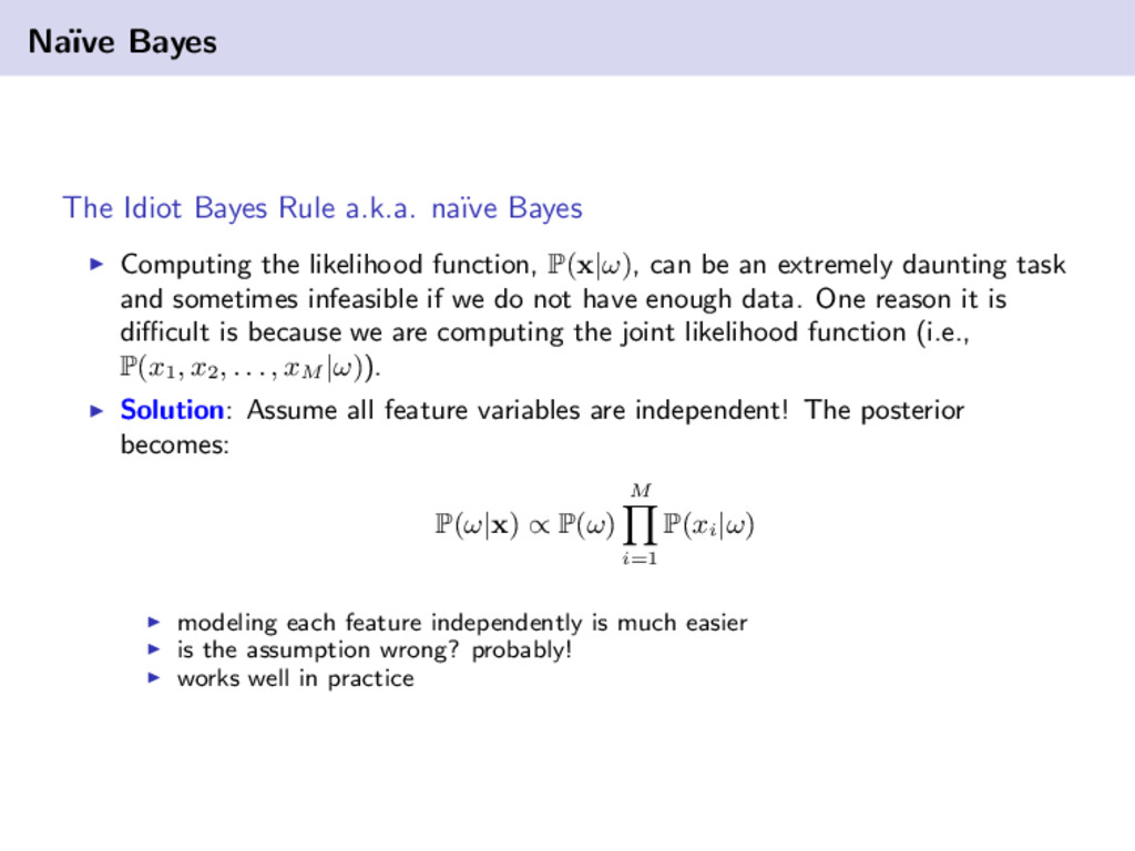 Na¨ ıve Bayes The Idiot Bayes Rule a.k.a. na¨ ı...
