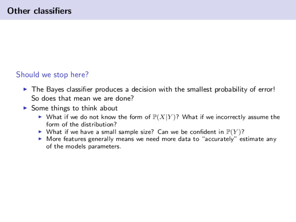 Other classifiers Should we stop here? The Bayes...