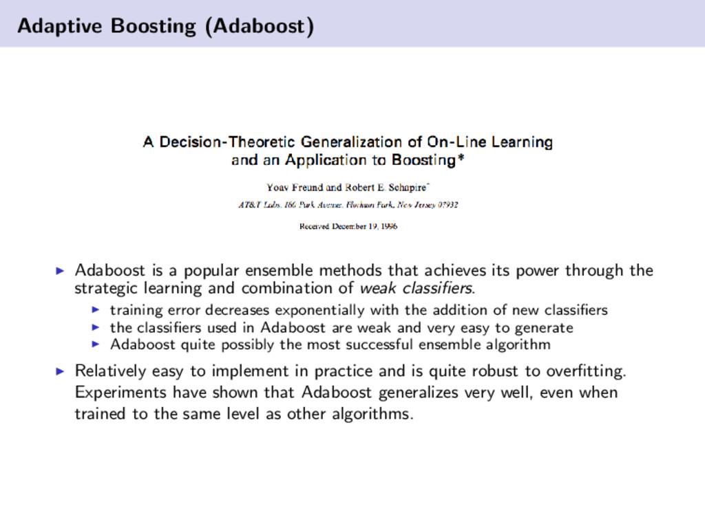 Adaptive Boosting (Adaboost) Adaboost is a popu...