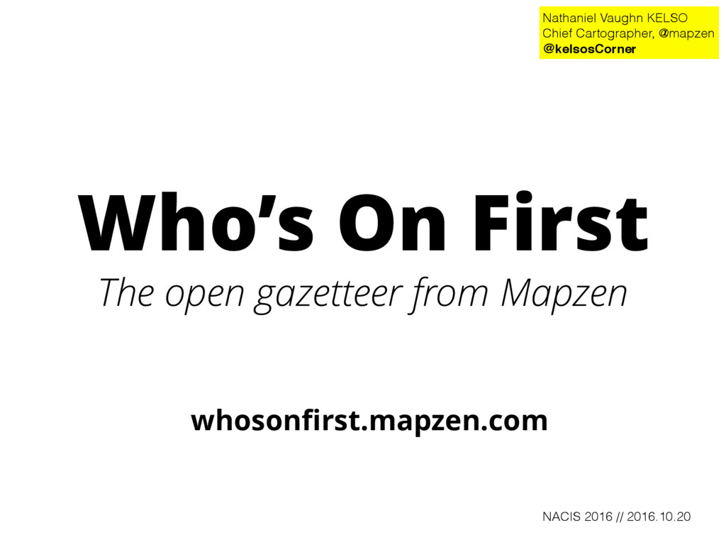 Who's On First The open gazetteer from Mapzen w...