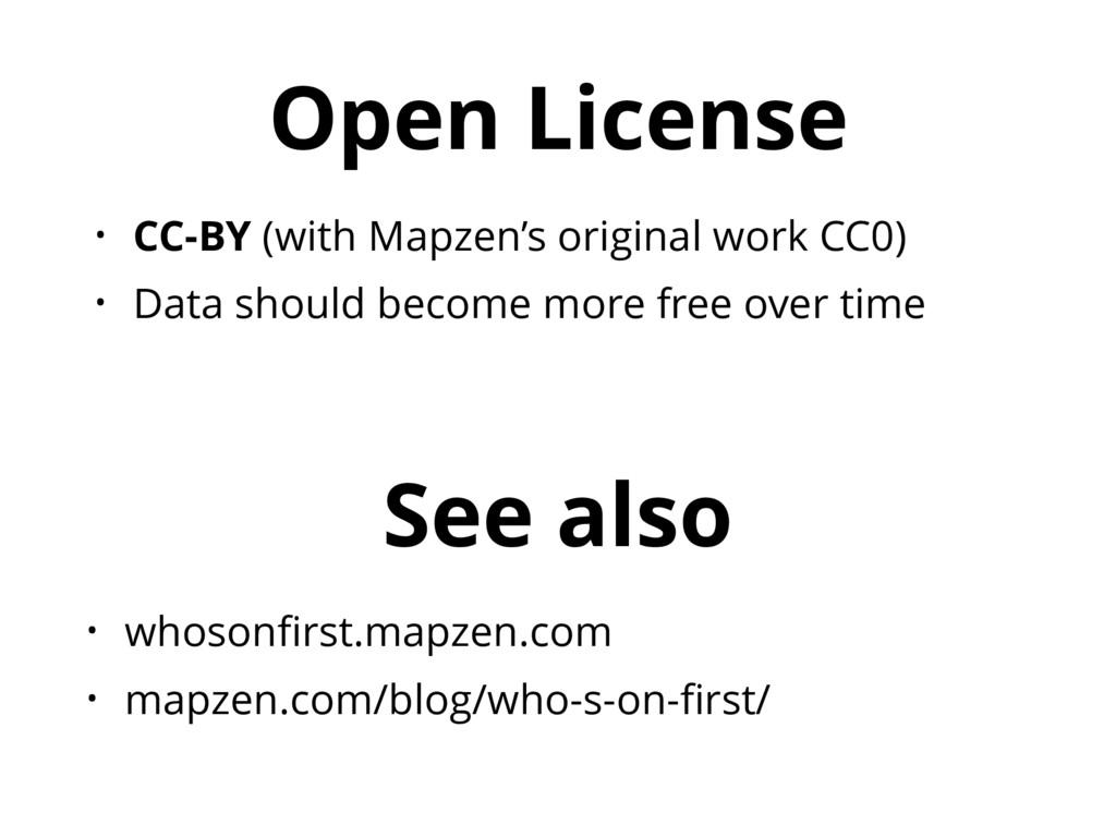 Open License • whosonfirst.mapzen.com • mapzen.c...