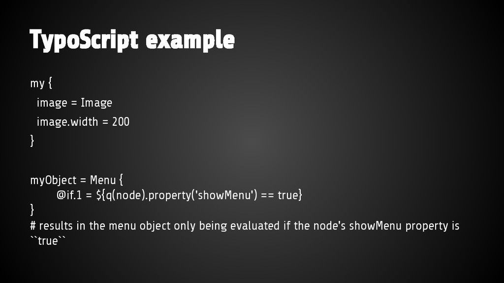 TypoScript example my { image = Image image.wid...