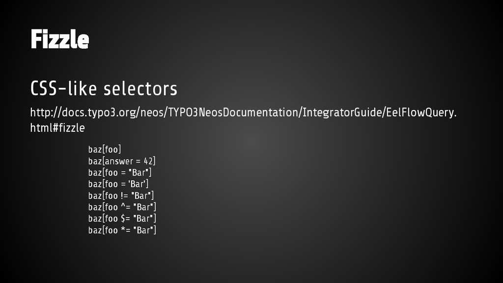 Fizzle CSS-like selectors http://docs.typo3.org...