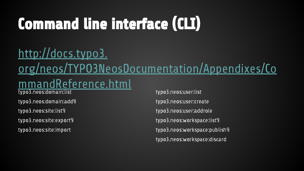 Command line interface (CLI) http://docs.typo3....