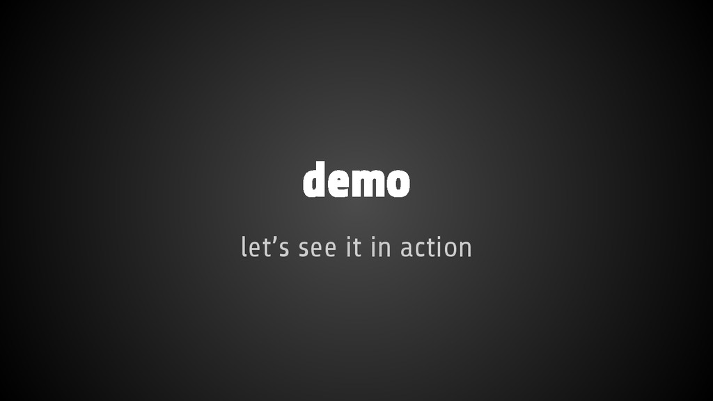 demo let's see it in action