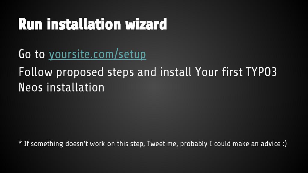 Run installation wizard Go to yoursite.com/setu...