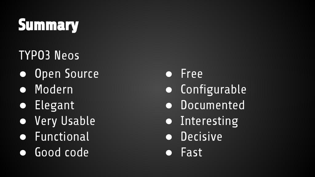 Summary TYPO3 Neos ● Open Source ● Modern ● Ele...