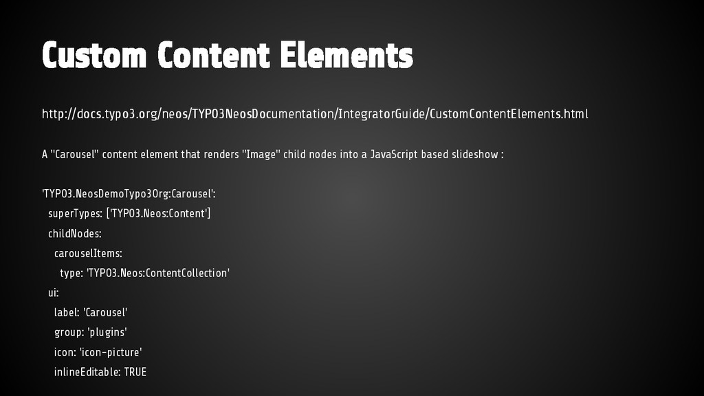 Custom Content Elements http://docs.typo3.org/n...
