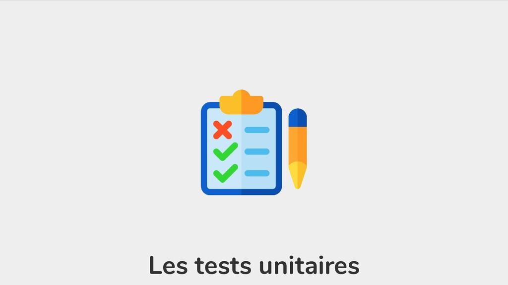 Les tests unitaires