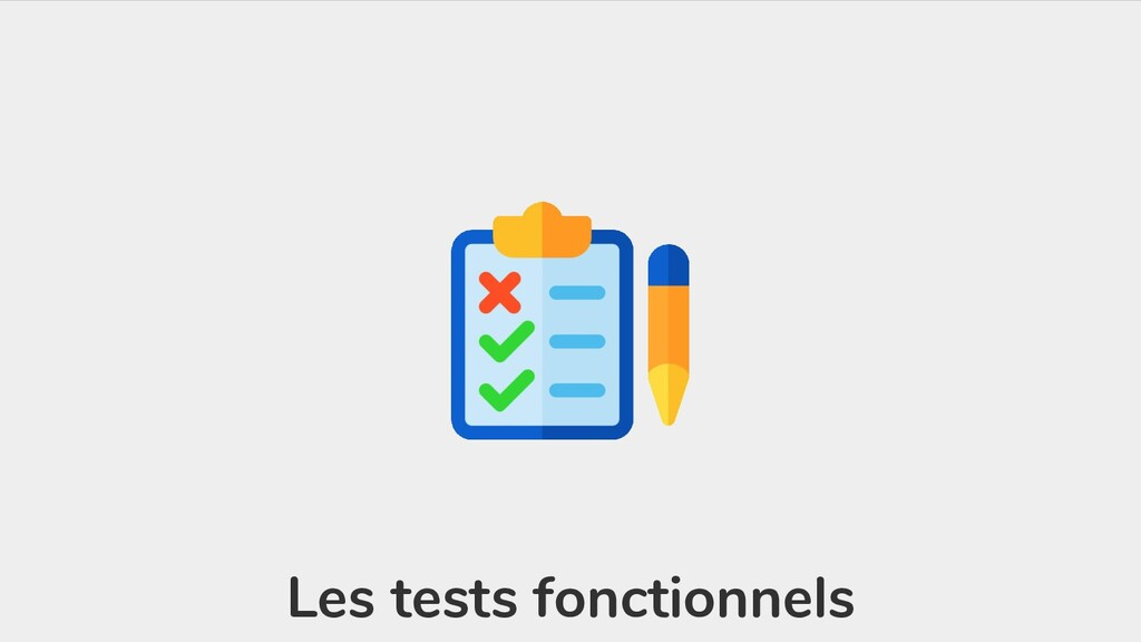 Les tests fonctionnels