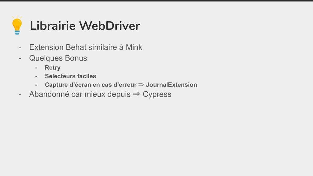 Librairie WebDriver - Extension Behat similaire...