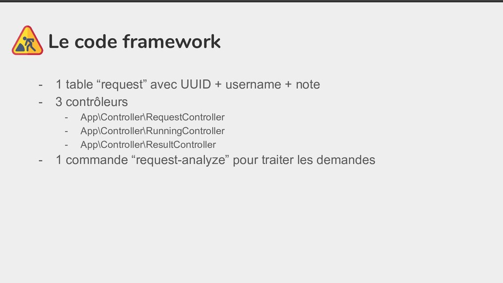 "Le code framework - 1 table ""request"" avec UUID..."