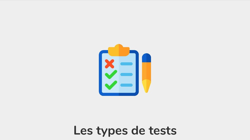 Les types de tests