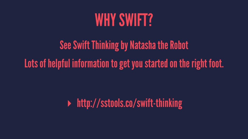WHY SWIFT? See Swift Thinking by Natasha the Ro...