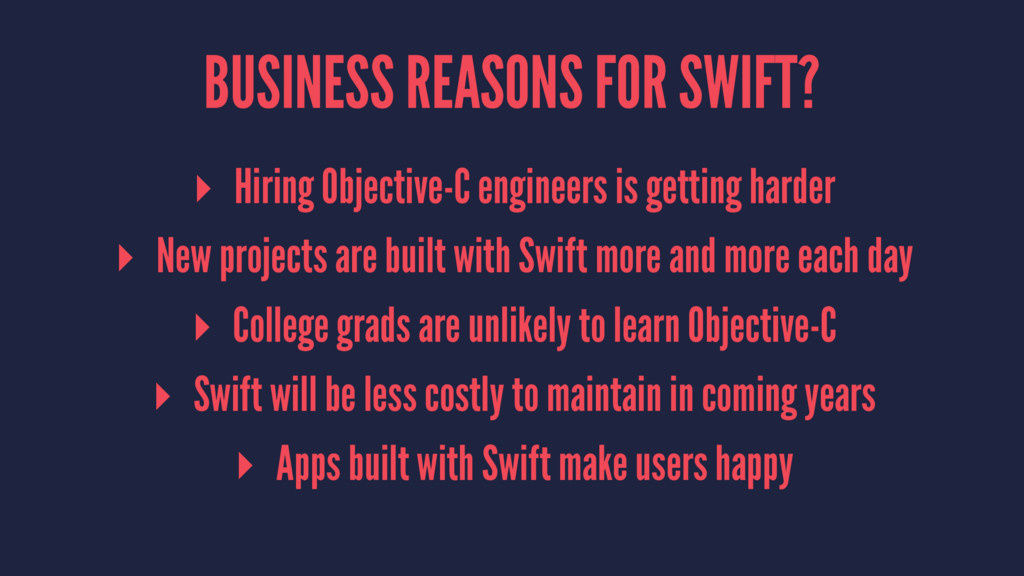 BUSINESS REASONS FOR SWIFT? ▸ Hiring Objective-...