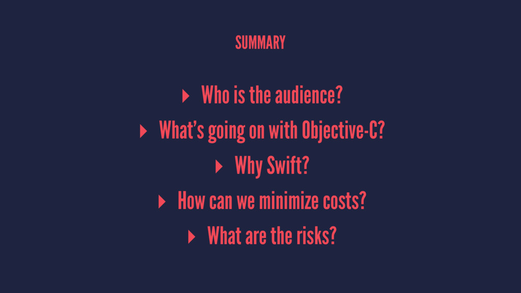 SUMMARY ▸ Who is the audience? ▸ What's going o...
