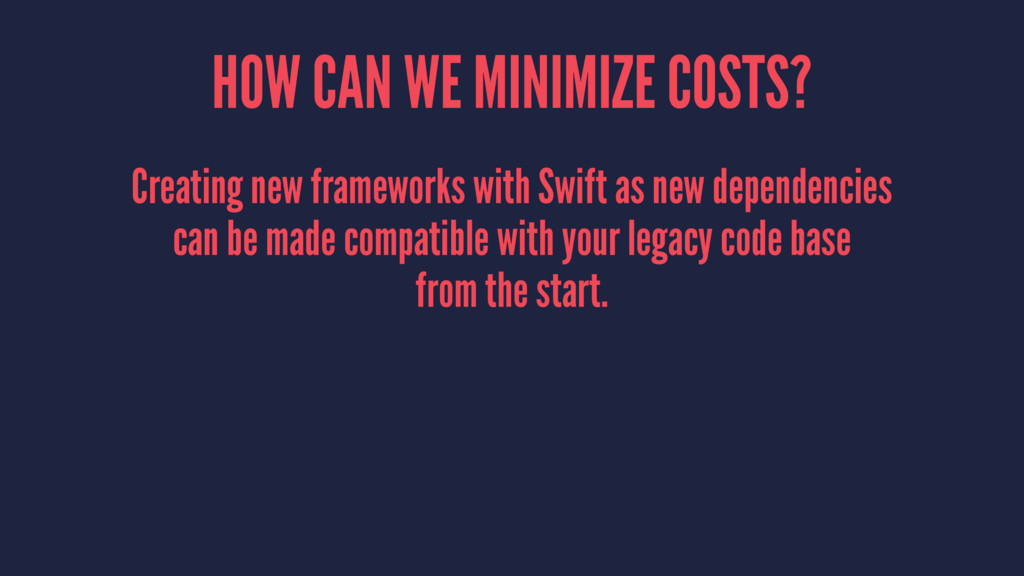 HOW CAN WE MINIMIZE COSTS? Creating new framewo...