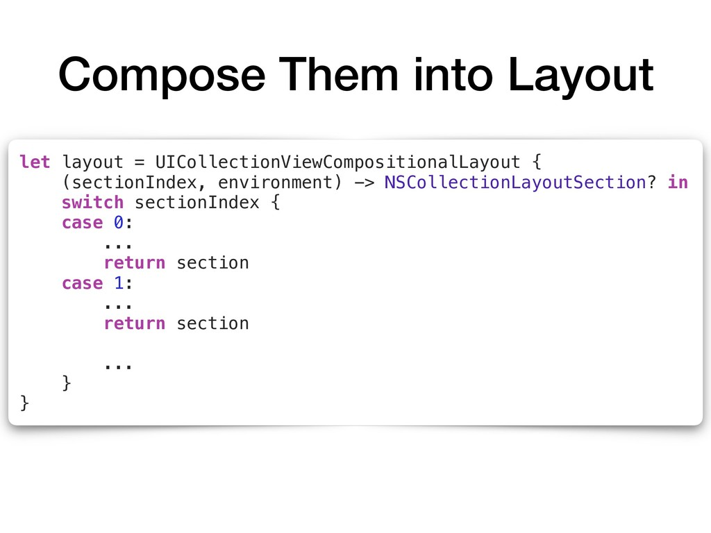 let layout = UICollectionViewCompositionalLayou...
