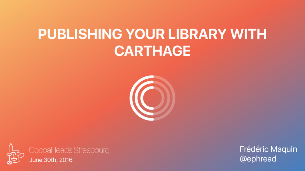 PUBLISHING YOUR LIBRARY WITH CARTHAGE Frédéric ...