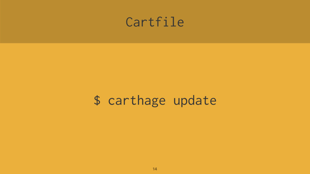 Cartfile $ carthage update 14