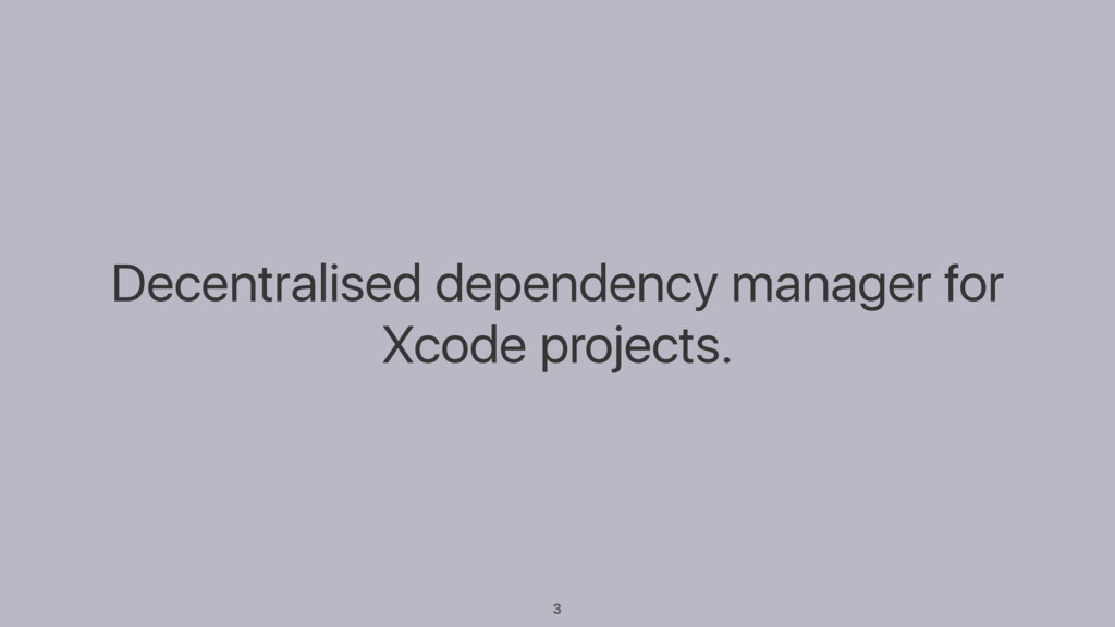 Decentralised dependency manager for Xcode proj...