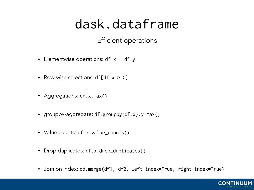 dask.dataframe Efficient operations • Elementwi...