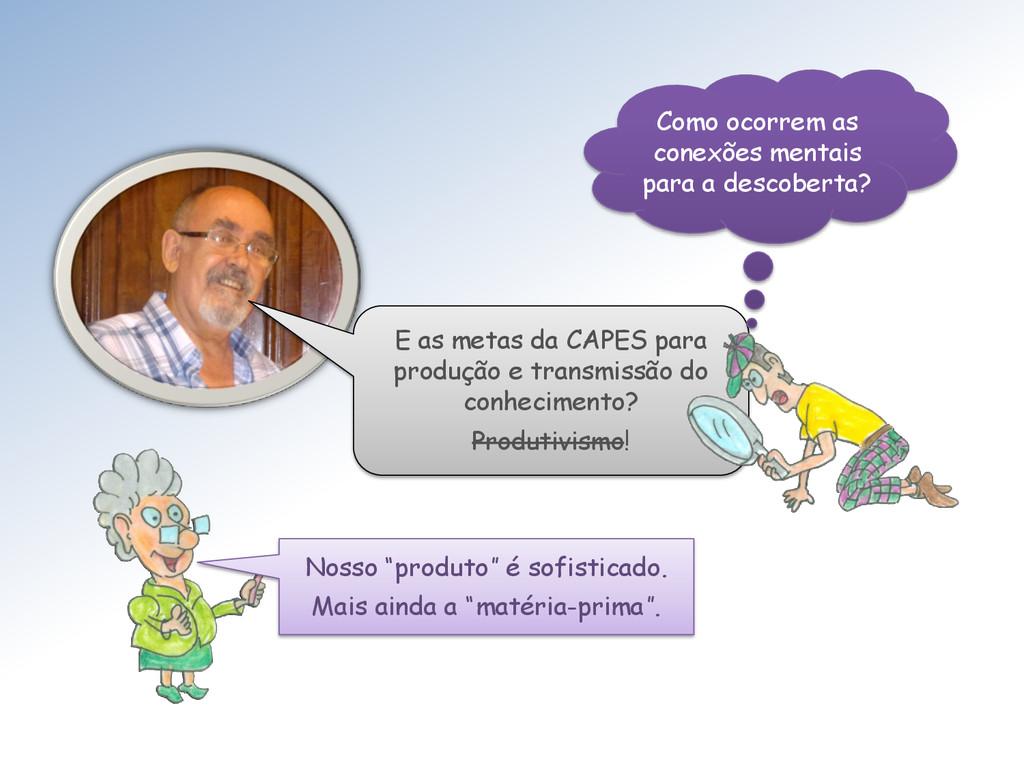 E as metas da CAPES para produção e transmissão...