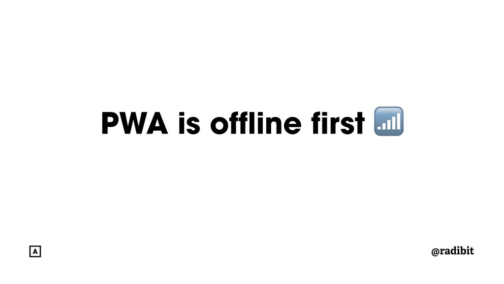 @radibit PWA is offline first