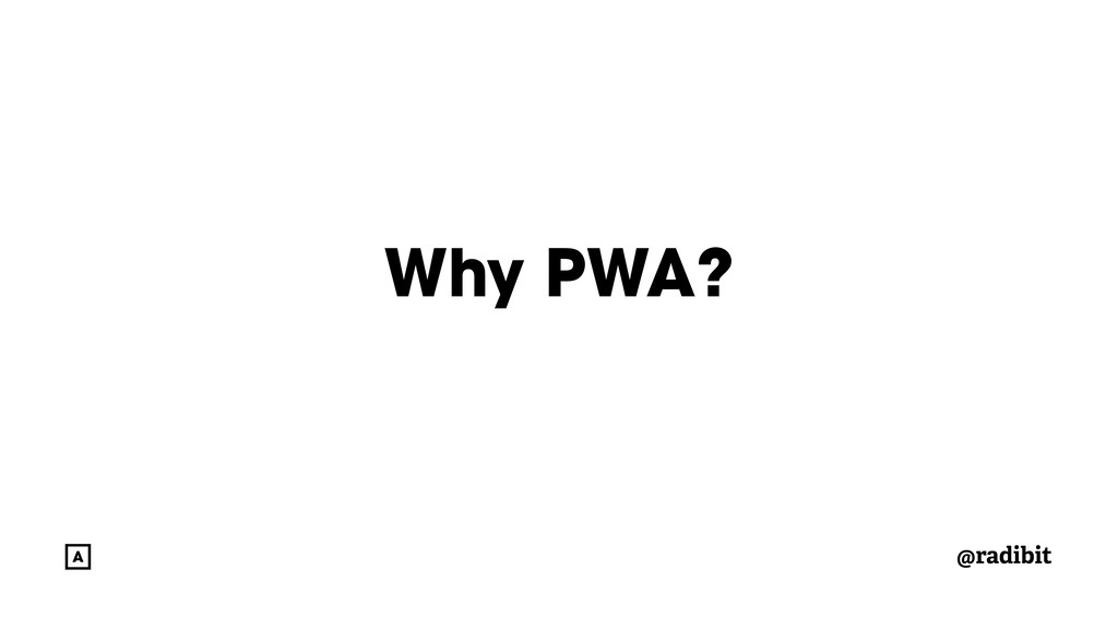 @radibit Why PWA?