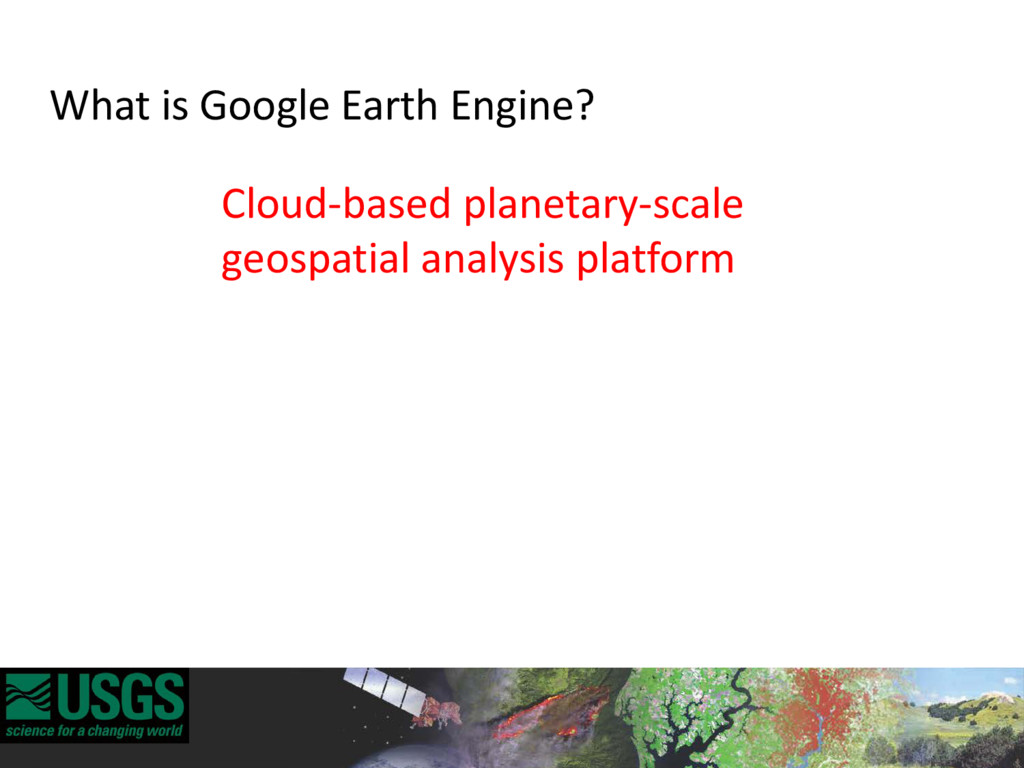 Cloud-based planetary-scale geospatial analysis...