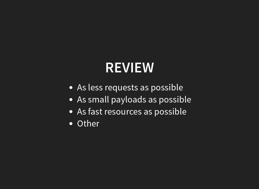 REVIEW As less requests as possible As small pa...