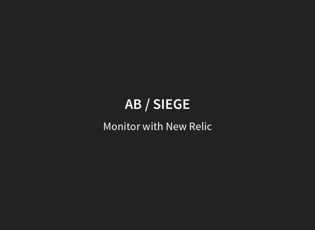 AB / SIEGE Monitor with New Relic