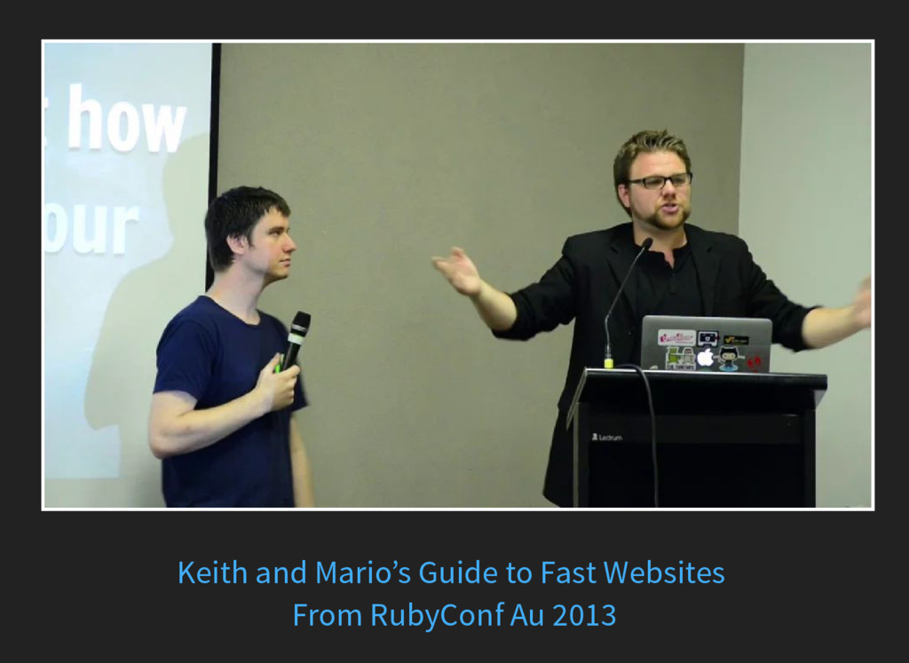 Keith and Mario's Guide to Fast Websites From R...