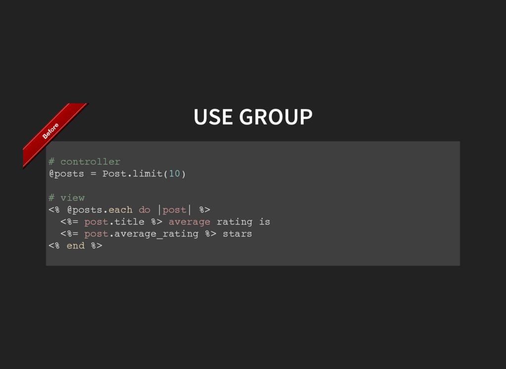 USE GROUP # c o n t r o l l e r @ p o s t s = P...